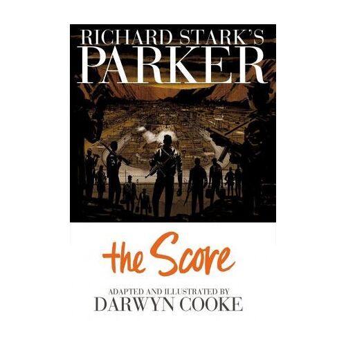 Richard Stark's Parker: The Score by Richard Stark