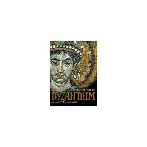 The Oxford History of Byzantium by Cyril Mango