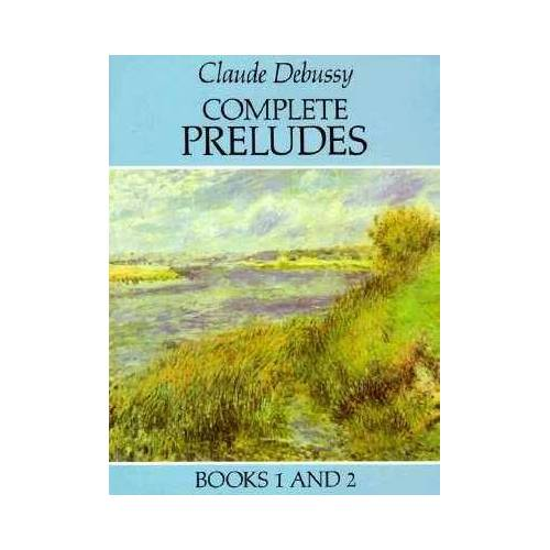 Complete Preludes Books 1 and 2 by Claude Debussy