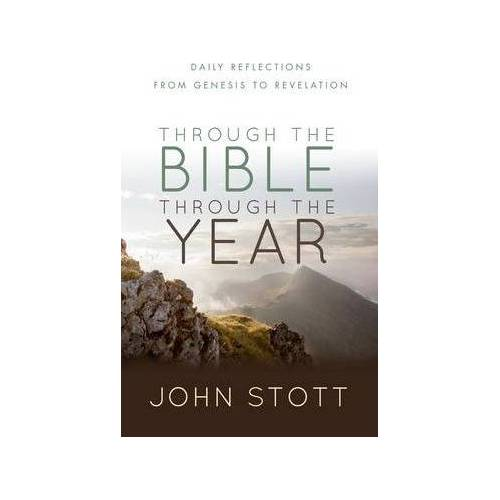 Through the Bible Through the Year by John Stott