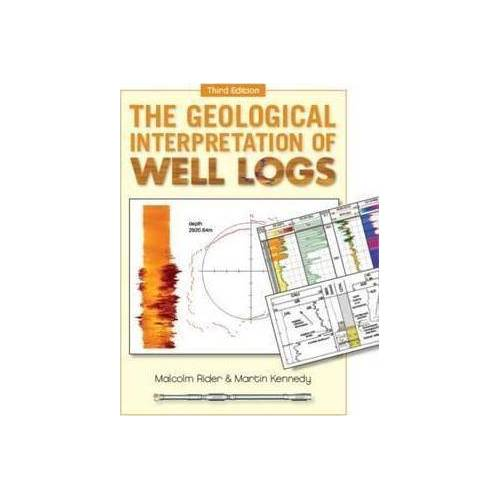 The Geological Interpretation of Well Logs by M.H. Rider
