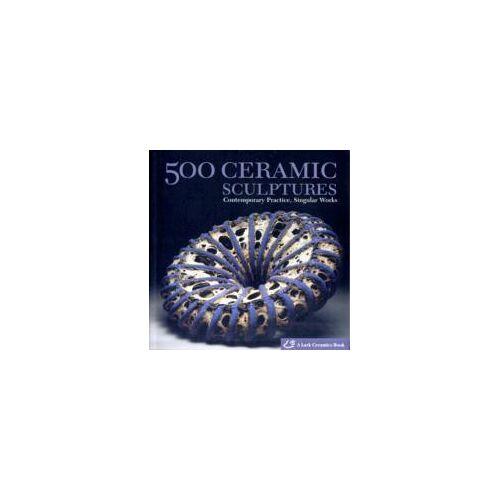 500 Ceramic Sculptures by Lark Books