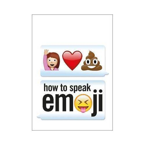 How to Speak Emoji by Fred Benenson