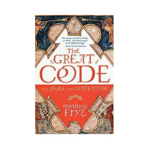 Great Code: The Bible and Literature by Northrop Frye