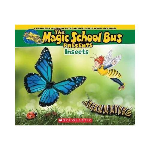 The Magic School Bus Presents: Insects by Tom Jackson
