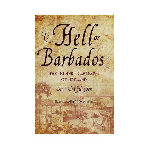 To Hell or Barbados by Sean O'Callaghan