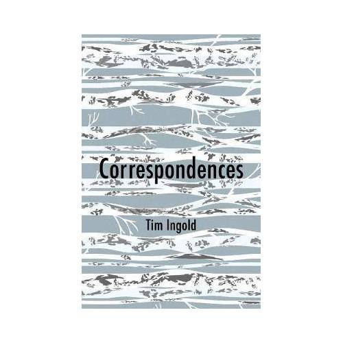 Correspondences by Tim Ingold
