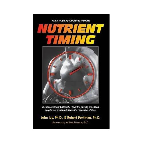 Nutrient Timing by John Ivy