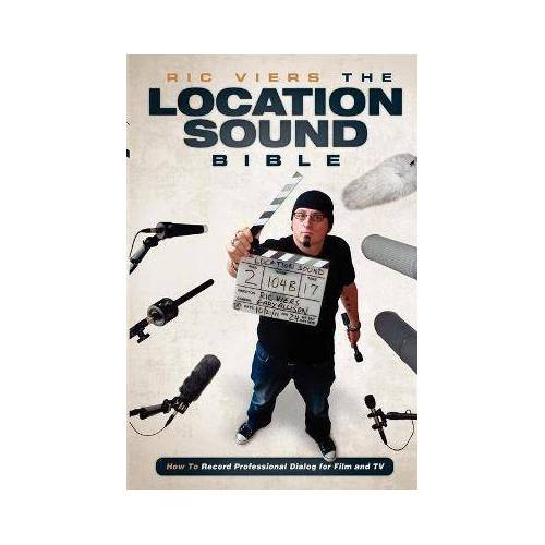 The Location Sound Bible by Ric Viers