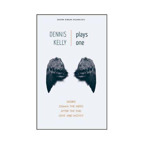 Dennis Kelly: Plays One by Dennis Kelly