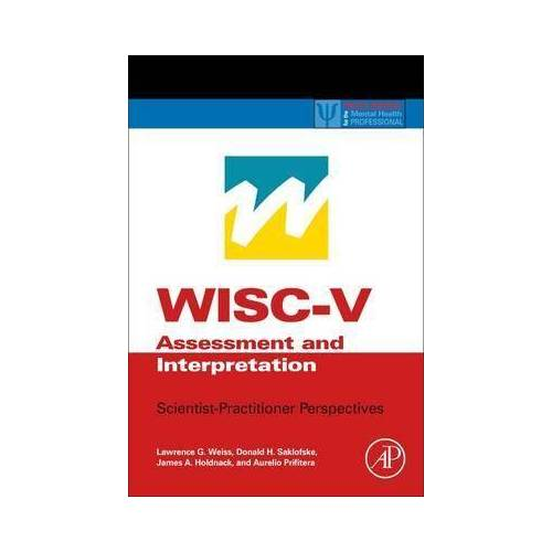 WISC-V Assessment and Interpretation by Lawrence G. Weiss