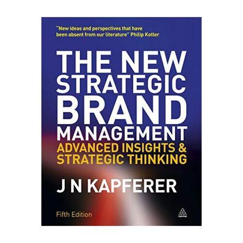 The New Strategic Brand Management by Jean-Noel Kapferer