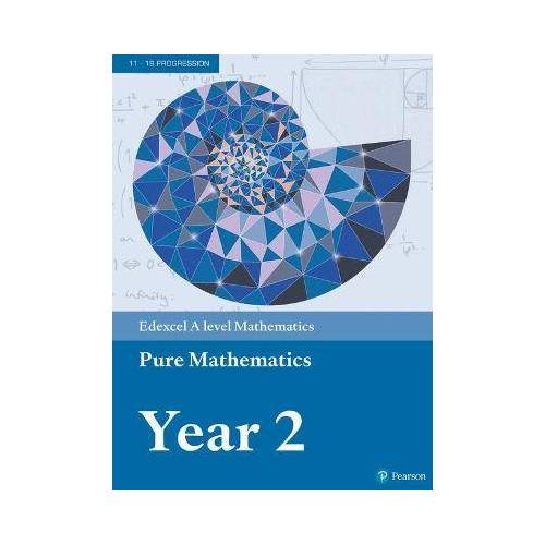 Edexcel A level Mathematics Pure Mathematics Year 2 by Greg Attwood
