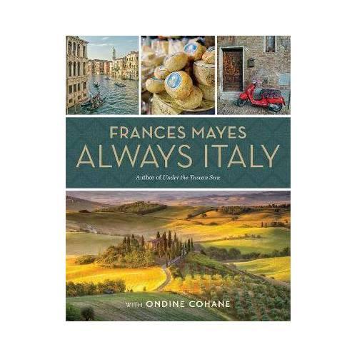 Frances Mayes Always Italy by Frances Mayes