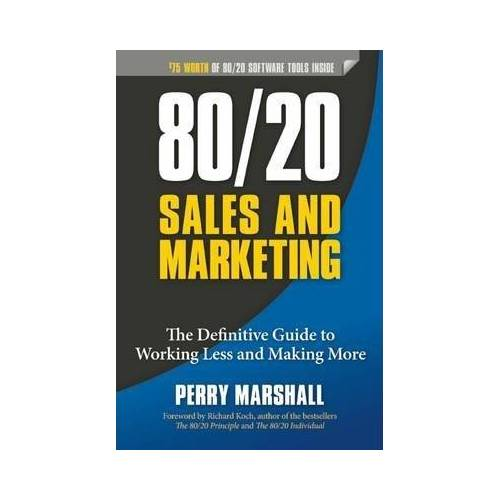 80/20 Sales and Marketing by Perry Marshall