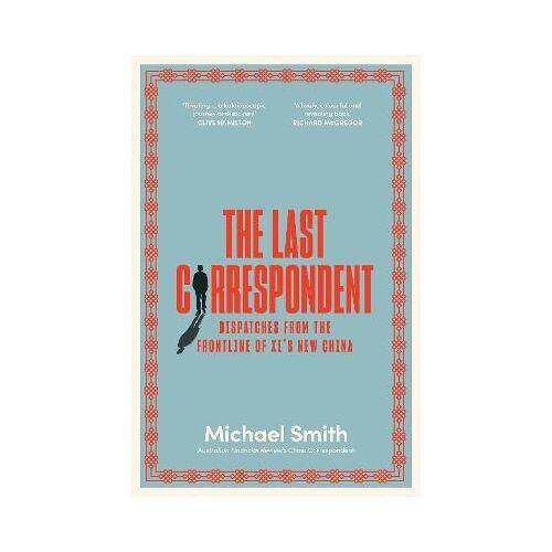 The Last Correspondent by Michael Smith