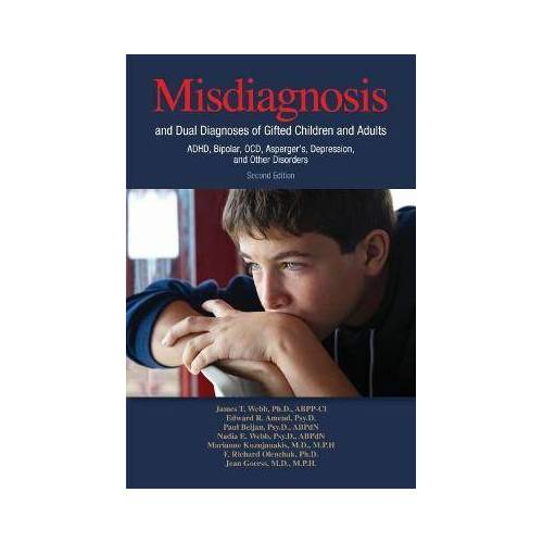 Misdiagnosis and Dual Diagnoses of Gifted Children and by James T Webb