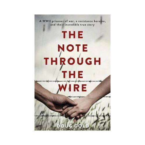 The Note Through the Wire by Doug Gold