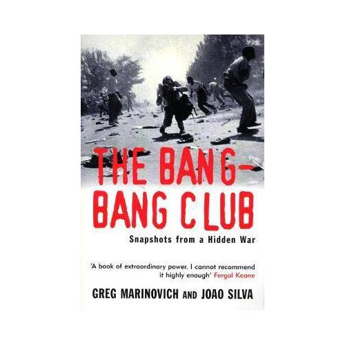The Bang-Bang Club by Greg Marinovich