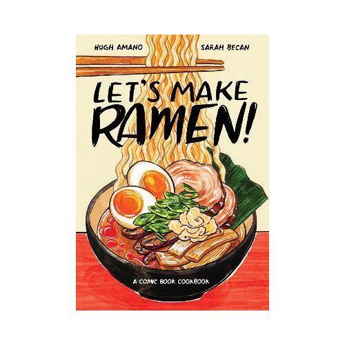 Let's Make Ramen! by Hugh Amano