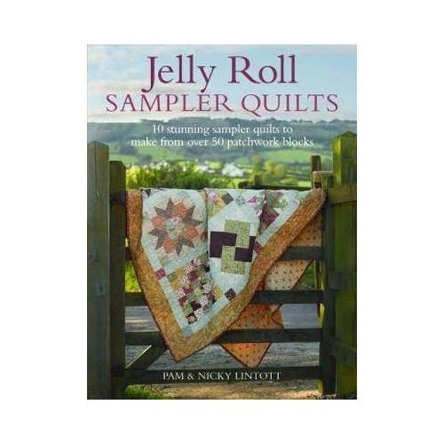 Jelly Roll Sampler Quilts by Pam and Nicky Lintott