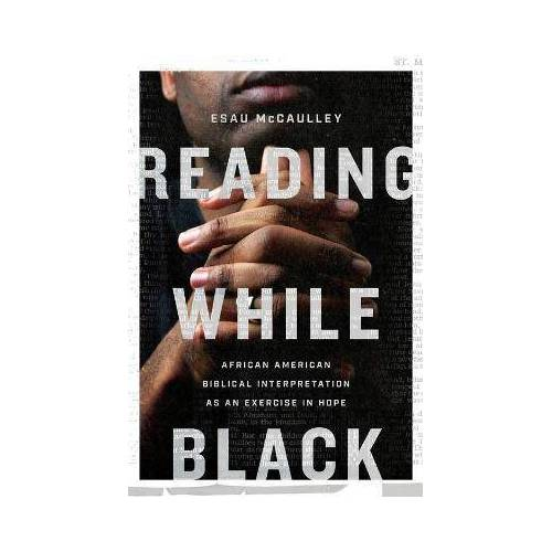 Reading While Black by Esau McCaulley
