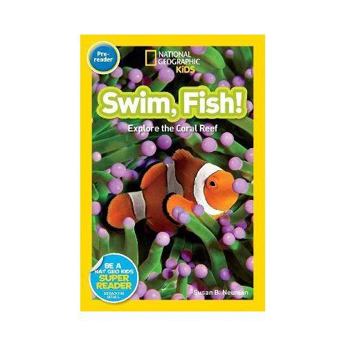 Nat Geo Readers Swim Fish! Pre-reader by Susan Neuman