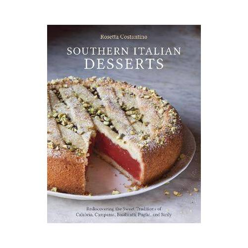 Southern Italian Desserts by Rosetta Costantino