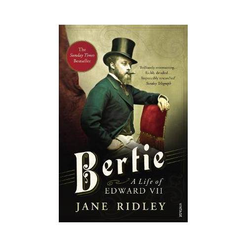 Bertie: A Life of Edward VII by Jane Ridley