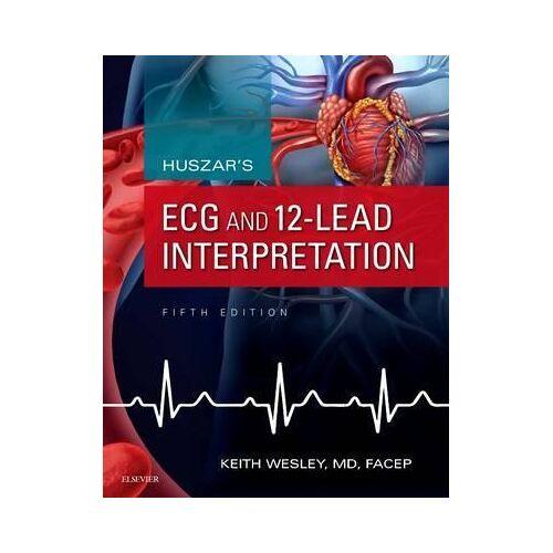 Huszar's ECG and 12-Lead Interpretation by Keith Wesley