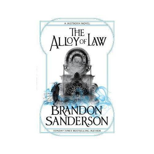 The Alloy of Law by Brandon Sanderson