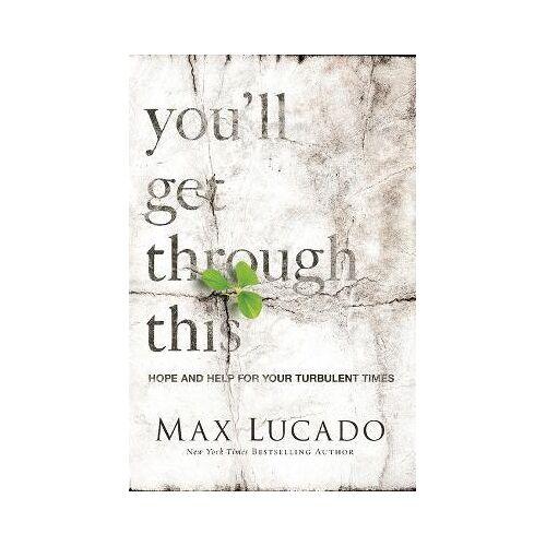 You'll Get Through This by Max Lucado