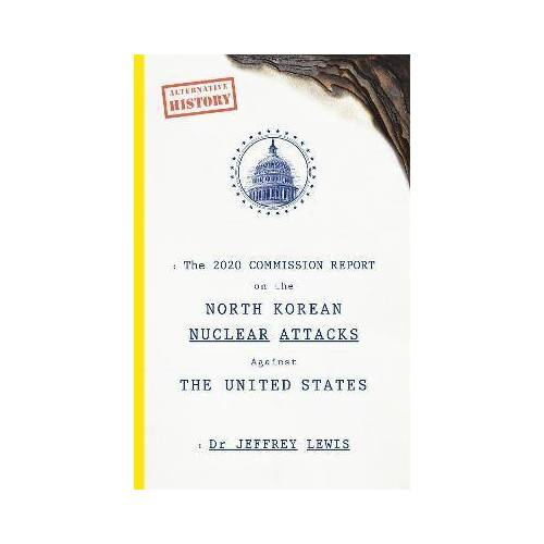 The 2020 Commission Report on the North Korean by Dr Jeffrey Lewis