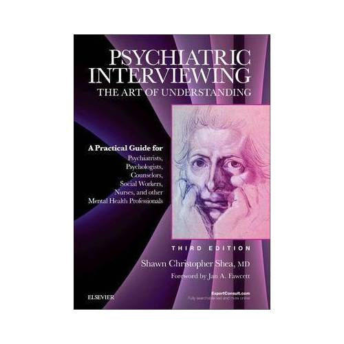 Psychiatric Interviewing by Shawn Christopher Shea