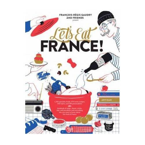 Let's Eat France! by Francois-Régis Gaudry