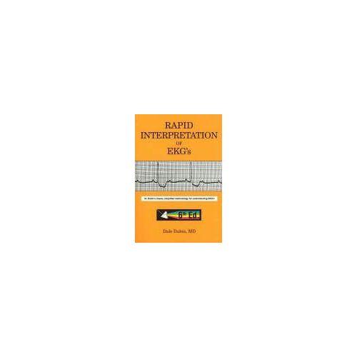 Rapid Interpretation of EKG's by Dale Dubin