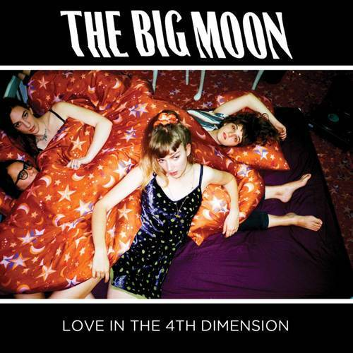 The Big Moon - Love In The 4th Dimension (CD)