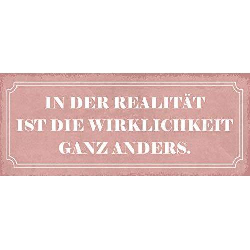 Schatzmix Spreuk In der werkelijkheid is de werkelijkheid metalen bord 27x10 decoratieve blikken bord, blik, meerkleurig, 27x10 cm