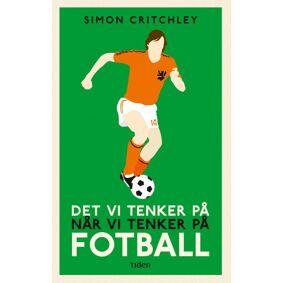 Simon Critchley Det vi tenker på når vi tenker på fotball