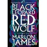 Black Leopard, Red Wolf by Marlon James