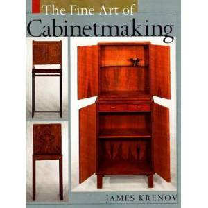 Fine Art of Cabinetmaking by James Krenov
