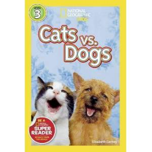National Geographic Kids Readers: Cats vs. Dogs by Elizabeth Carney