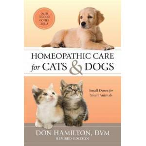 Homeopathic Care for Cats and Dogs, Revised Edition by Don Hamilton