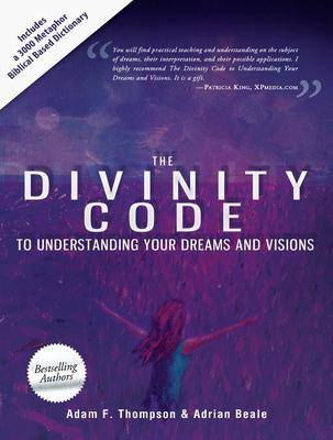 Divinity Code to Understanding Your Dreams and by Adam F. Thompson