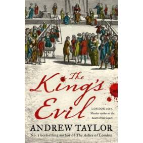 Andrew Taylor The King's Evil: From the Sunday Times bestselling author