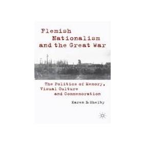 Karen Shelby Flemish Nationalism and the Great War