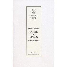 Mikhail Mikhajlovitsj Bakhtin Latter og dialog: utvalgte skrifter