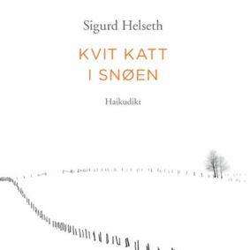 Sigurd Helseth Kvit katt i snøen: haikudikt