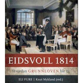 Eli red. Fure Eidsvoll 1814: hvordan grunnloven ble til