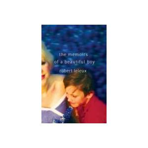 Robert Leleux Memoirs of a Beautiful Boy